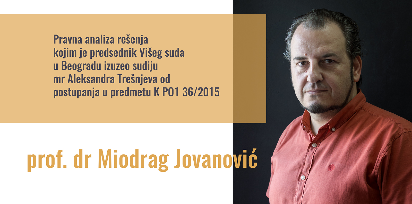 Sudija Aleskandar Trešnjev izuzet zbog članstva u CEPRIS-u – pravna analiza prof. dr Miodraga Jovanovića